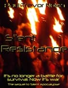 Silent Resistance ebook by Paul Trevor Nolan