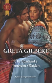 The Spaniard's Innocent Maiden ebook by Greta Gilbert