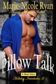 Pillow Talk - Holiday Interludes, #2 eBook par Marie-Nicole Ryan