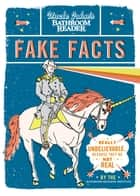 Uncle John's Bathroom Reader Fake Facts ebook by Bathroom Readers' Institute