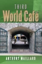 Third World Café ebook by Anthony Maillard