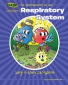 An Introduction to the Respiratory System - Sing-A-Long Storybook ebook by Elva O'Sullivan