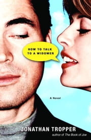 How to Talk to a Widower ebook by Jonathan Tropper