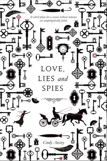 Love, Lies and Spies - A Swoon Novel ekitaplar by Cindy Anstey