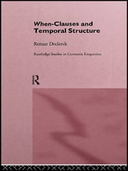 When-Clauses and Temporal Structure ebook by Renaat H. C. Declerck
