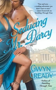 Seducing Mr. Darcy ebook by Gwyn Cready