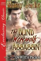 The Blind Werewolf Assassin ebook by Marcy Jacks