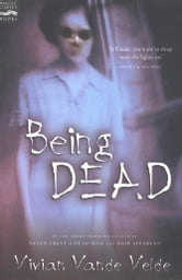 Being Dead ebook by Vivian Vande Velde