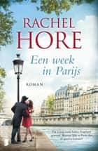 Een week in Parijs ebook by Rachel Hore, Rob van Moppes
