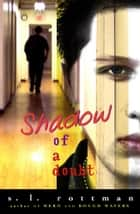 Shadow of a Doubt ebook by S.L. Rottman