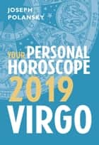 Virgo 2019: Your Personal Horoscope ebook by Joseph Polansky
