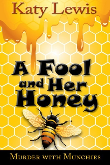 A Fool And Her Honey ebook by Katy Lewis