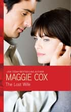 The Lost Wife ebook by Maggie Cox
