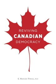 Reviving Canadian Democracy ebook by Tindal, C. Richard