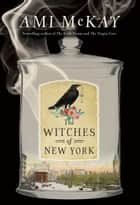 ebook The Witches of New York de Ami McKay