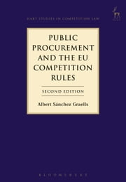Public Procurement and the EU Competition Rules ebook by Albert Sánchez Graells