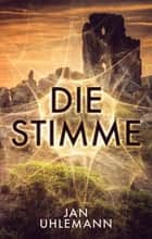 Die Stimme eBook by Jan Uhlemann