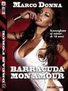 Barracuda mon amour ebook by Marco Donna