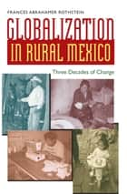 Globalization in Rural Mexico ebook by Frances Abrahamer Rothstein