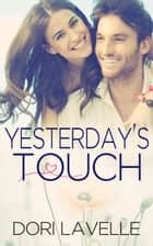 Yesterday's Touch ebook by Dori Lavelle