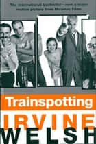 Trainspotting ebook by Irvine Welsh