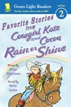 Favorite Stories from Cowgirl Kate and Cocoa: Rain or Shine ebook by Erica Silverman, Betsy Lewin