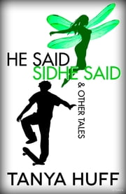He Said, Sidhe Said ebook by Tanya Huff