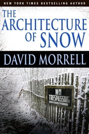 The Architecture of Snow ebook by David Morrell