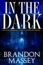 In the Dark ebook by Brandon Massey