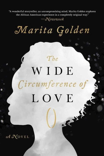The Wide Circumference of Love - A Novel ebook by Marita Golden