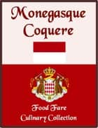 Monegasque Coquere ebook by Shenanchie O'Toole, Food Fare