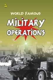 World Famous Military Operations ebook by Vikas Khatri