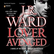 Lover Avenged - A Novel of the Black Dagger Brotherhood audiobook by J.R. Ward