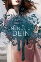 UNENDLICH dein (The Curse 2) ebook by Emily Bold