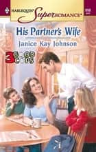 His Partner's Wife ebook by Janice Kay Johnson