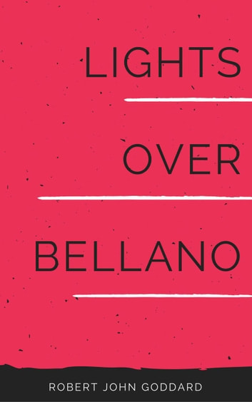 Lights over Bellano ebook by Robert John Goddard