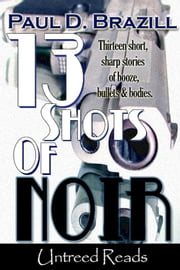 13 Shots of Noir ebook by Paul D. Brazill