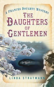 Daughters of Gentlemen - A Frances Doughty Mystery ebook by Linda Stratmann