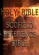 The Holy Bible : Scofield Reference Bible ebook by C. I. Scofield, Better Bible Bureau