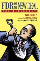 FDR and the New Deal For Beginners ebook by Paul Buhle,Sabrina Jones