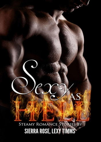 Sexy As Hell ebook by Lexy Timms,Sierra Rose