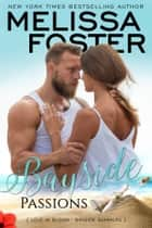 Bayside Passions ebook by Melissa Foster