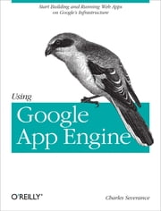 Using Google App Engine ebook by Charles Severance