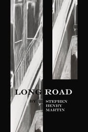 Long Road by Steven Henry Martin ebook by Steven Henry Martin,Jenn Cole,Christopher Dutton