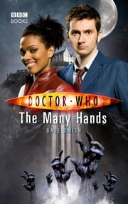 Doctor Who: The Many Hands ebook by Dale Smith