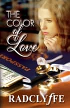 The Color of Love ebook by