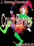 Count Bunker ebook by J. Storer Clouston
