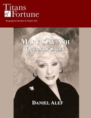 Mary Kay Ash: Queen Of Sales ebook by Daniel Alef