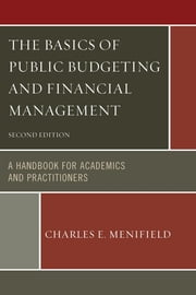 The Basics of Public Budgeting and Financial Management Updates ebook by Charles E. Menifield