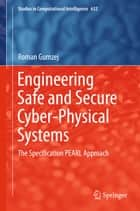 Engineering Safe and Secure Cyber-Physical Systems ebook by Roman Gumzej